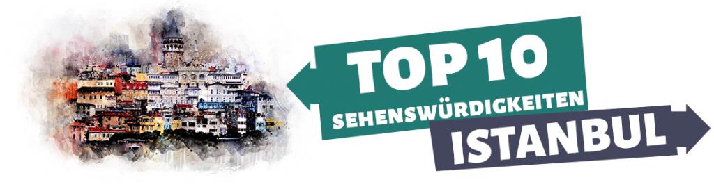 Top 10 bewertete Sehenswürdigkeiten in Istanbul